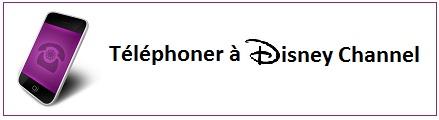 Contacter Disney Channel par téléphone
