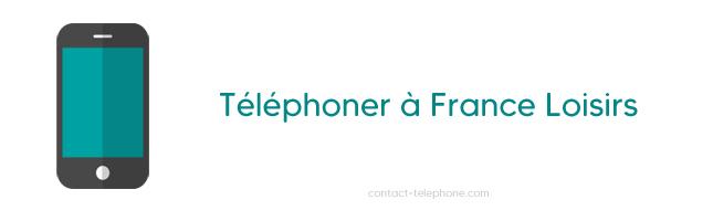 Numero de telephone France Loisirs