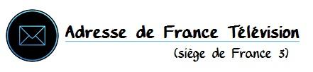 Adresse France 3