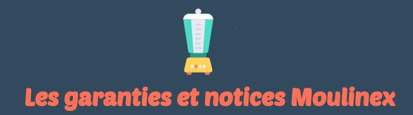 Moulinex garanties notices telechargeables