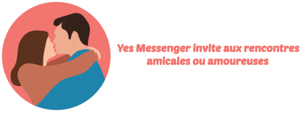 Yes Messenger rencontres