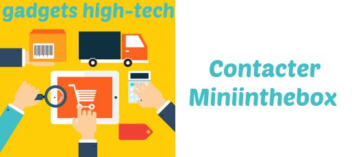 Contacter Miniinthebox