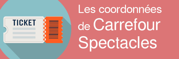 coordonnees carrefour spectacle