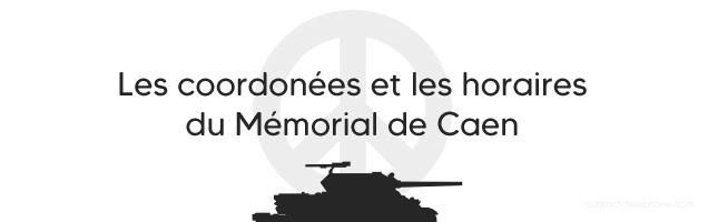 Adresse horaires Memorial de Caen
