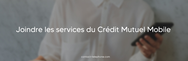 Contact Credit Mutuel Mobile