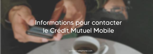 Numero de téléphone Credit Mutuel Mobile