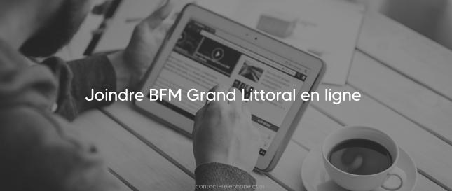 Contacter BFM Grand Littoral
