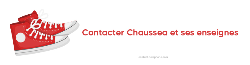 Chaussea adresse telephone